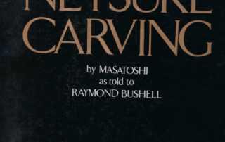 The Art of Netsuke Carving by Raymond Bushell