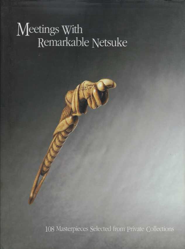 Meetings with Remarkable Netsuke