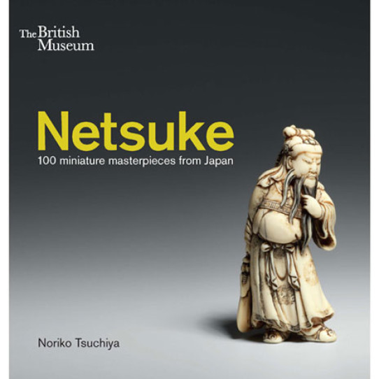 Netsuke -100 Miniature Masterpieces from Japan